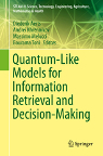 Quantum-Like Models for Information Retrieval and Decision Making